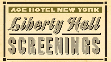 Liberty Hall Screenings at the Ace